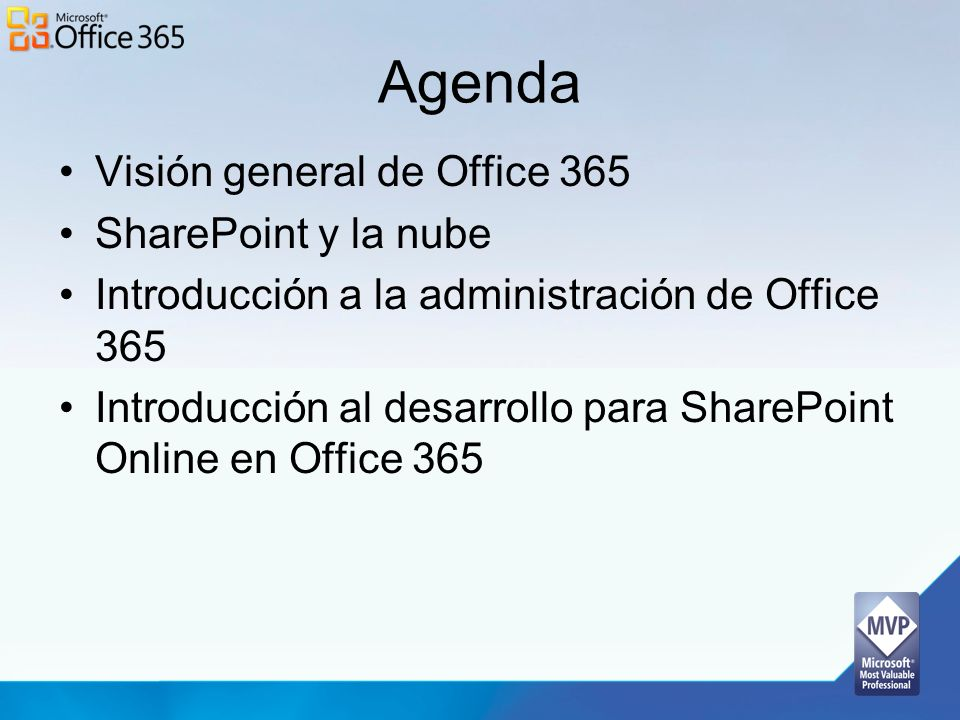 Agenda Visión general de Office 365 SharePoint y la nube