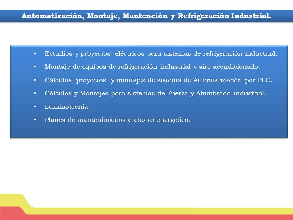 Automatización, Montaje, Mantención y Refrigeración Industrial.