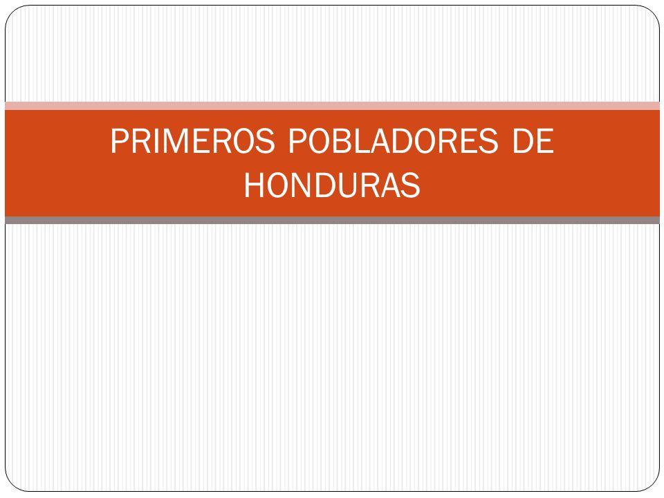 PRIMEROS POBLADORES DE HONDURAS