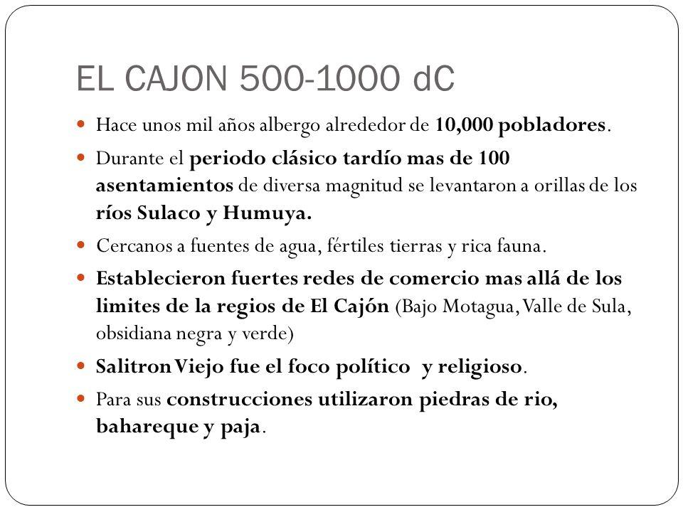 EL CAJON 500-1000 dC Hace unos mil años albergo alrededor de 10,000 pobladores.