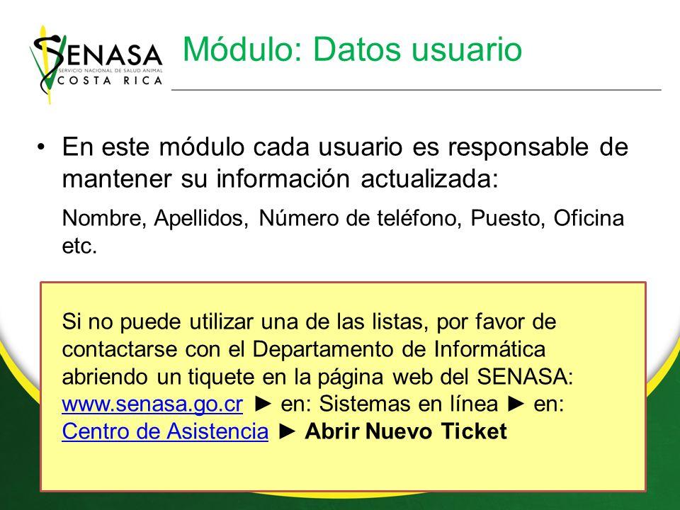 Módulo: Datos usuario En este módulo cada usuario es responsable de mantener su información actualizada: