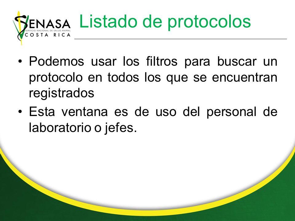 Listado de protocolos Podemos usar los filtros para buscar un protocolo en todos los que se encuentran registrados.
