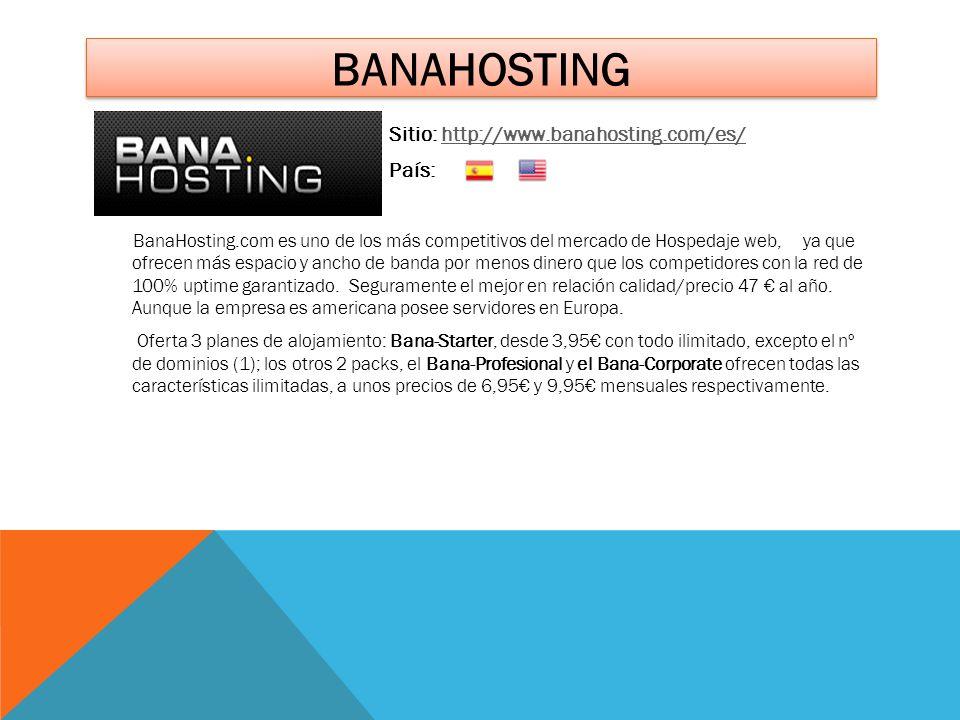 Banahosting Sitio: http://www.banahosting.com/es/ País:
