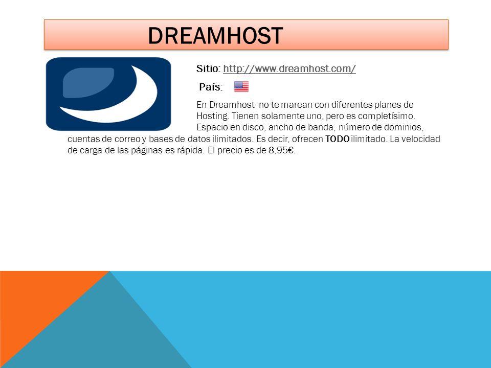 dreamhost Sitio: http://www.dreamhost.com/ País: