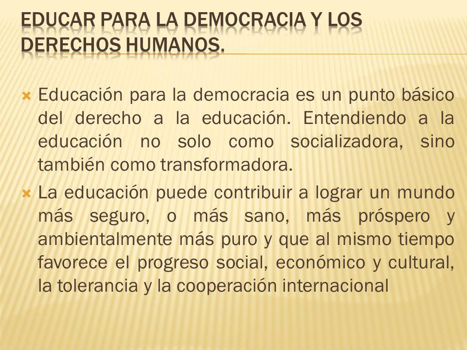 Educar para la democracia y los Derechos Humanos.