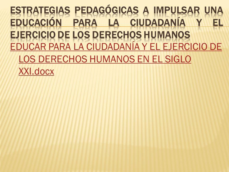 ESTRATEGIAS PEDAGÓGICAS A IMPULSAR UNA EDUCACIÓN PARA LA CIUDADANÍA Y EL EJERCICIO DE LOS DERECHOS HUMANOS