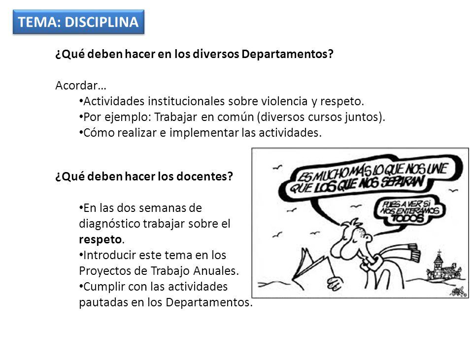 TEMA: DISCIPLINA ¿Qué deben hacer en los diversos Departamentos