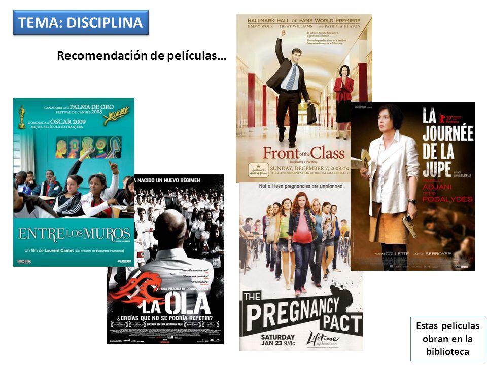 TEMA: DISCIPLINA Recomendación de películas… Estas películas