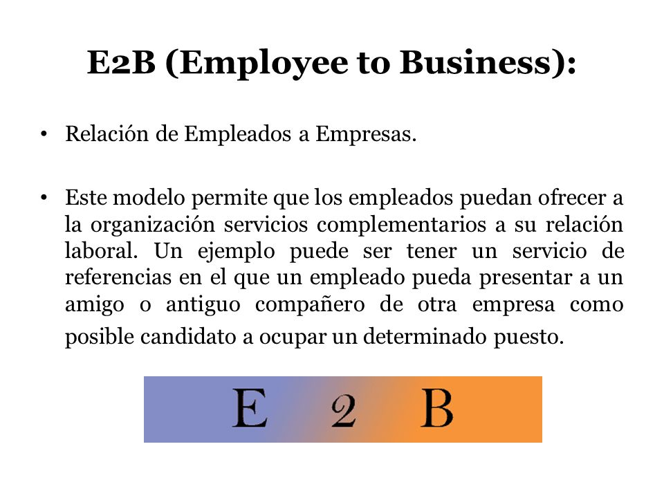 E2B (Employee to Business):