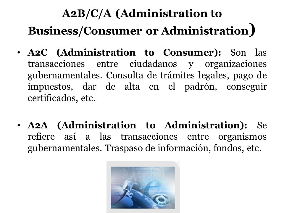A2B/C/A (Administration to Business/Consumer or Administration)