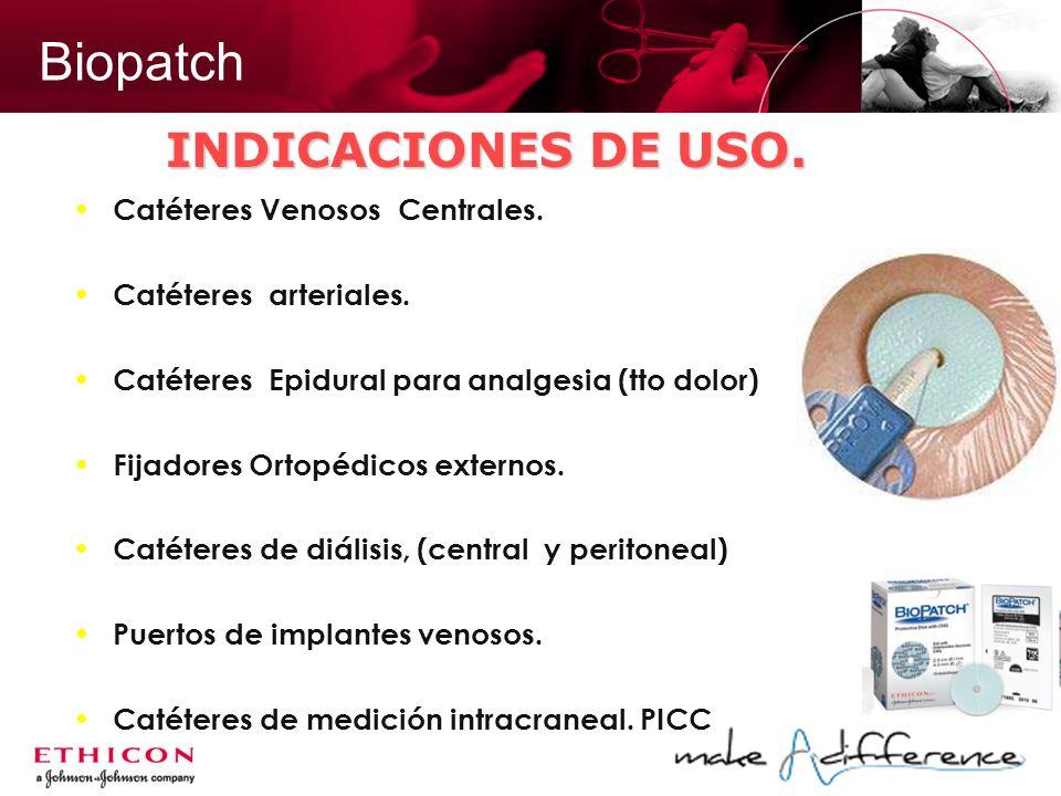 Biopatch INDICACIONES DE USO. Catéteres Venosos Centrales.
