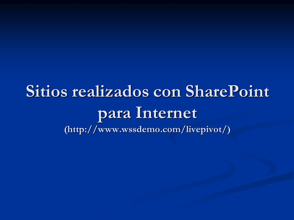 Sitios realizados con SharePoint para Internet (http://www. wssdemo