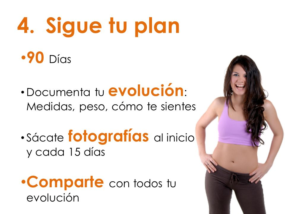 Sigue tu plan 90 Días Comparte con todos tu evolución