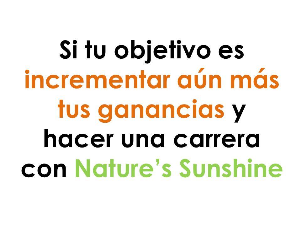 Si tu objetivo es incrementar aún más tus ganancias y hacer una carrera con Nature's Sunshine