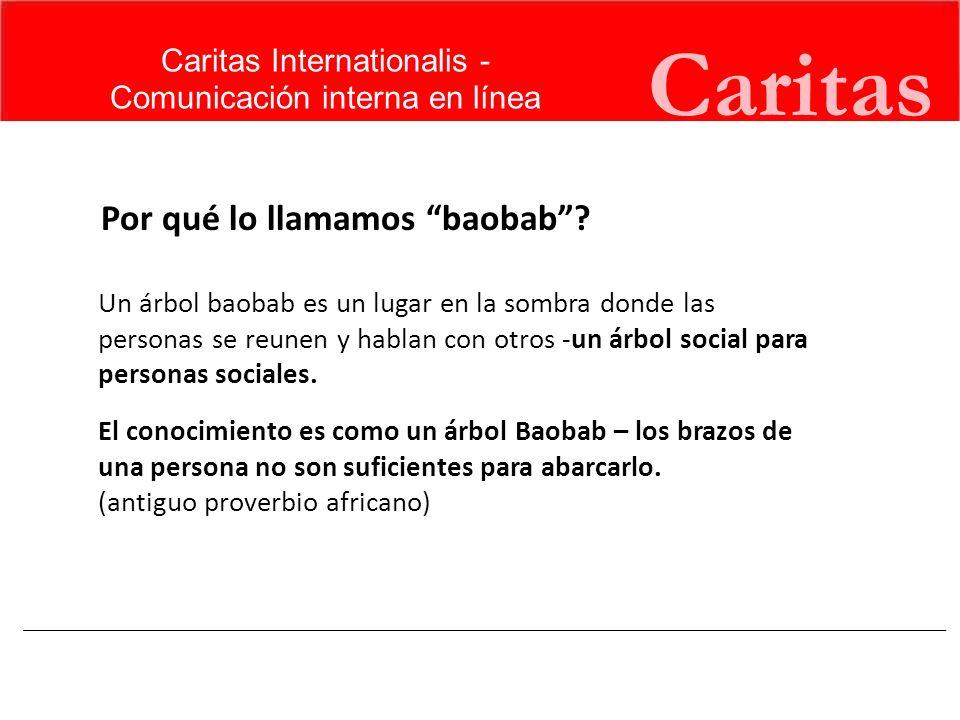Caritas Por qué lo llamamos baobab Caritas Internationalis -