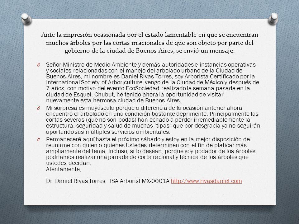 Ante la impresión ocasionada por el estado lamentable en que se encuentran muchos árboles por las cortas irracionales de que son objeto por parte del gobierno de la ciudad de Buenos Aires, se envió un mensaje: