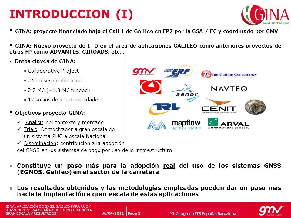 INTRODUCCION (I) GINA: proyecto financiado bajo el Call 1 de Galileo en FP7 por la GSA / EC y coordinado por GMV.