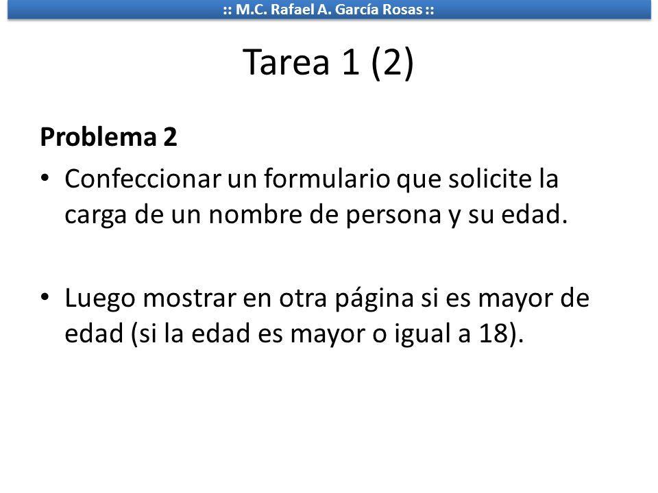 Tarea 1 (2) Problema 2. Confeccionar un formulario que solicite la carga de un nombre de persona y su edad.