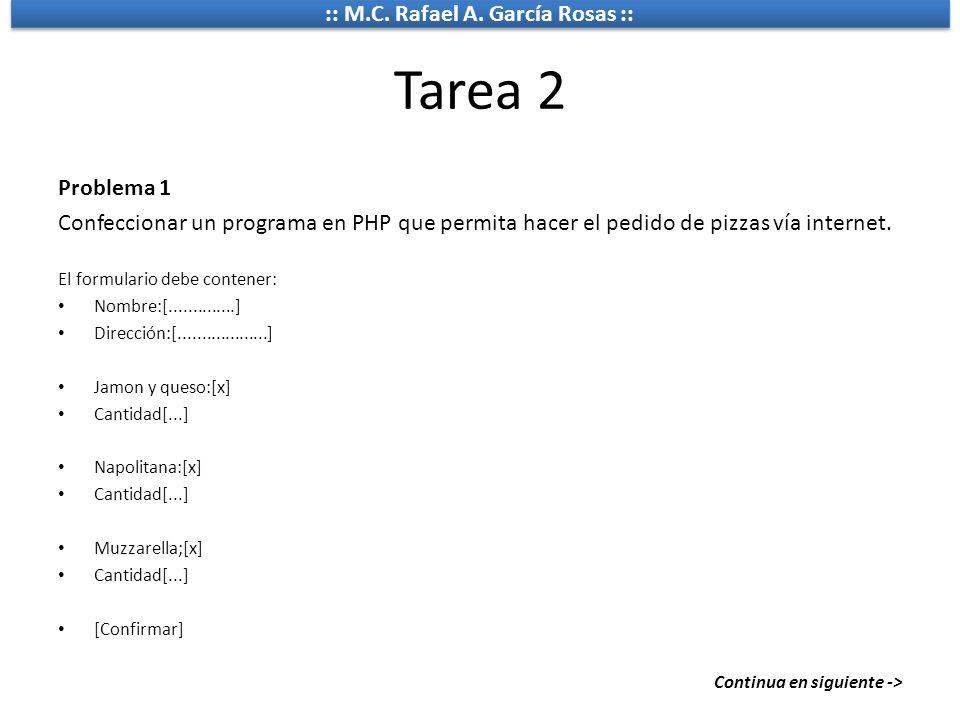 Tarea 2 Problema 1. Confeccionar un programa en PHP que permita hacer el pedido de pizzas vía internet.