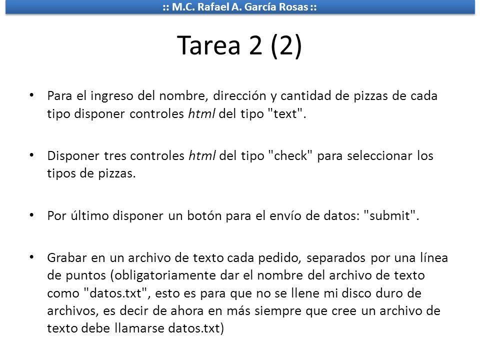 Tarea 2 (2) Para el ingreso del nombre, dirección y cantidad de pizzas de cada tipo disponer controles html del tipo text .
