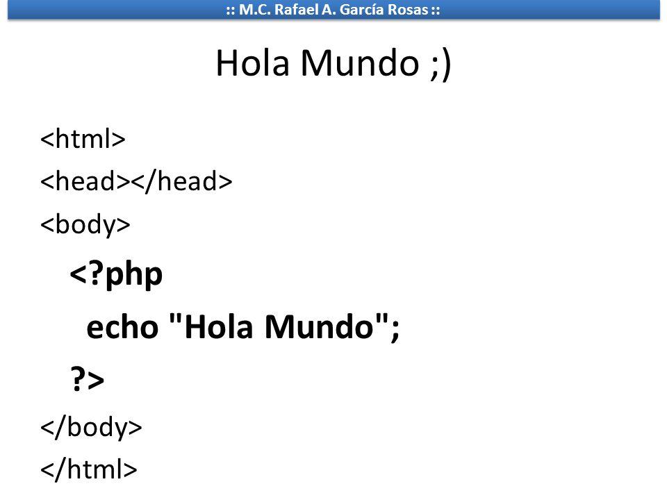 Hola Mundo ;) < php echo Hola Mundo ; > <html>