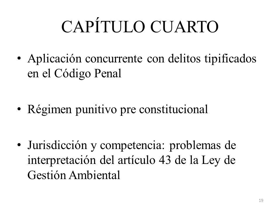 CAPÍTULO CUARTO Aplicación concurrente con delitos tipificados en el Código Penal. Régimen punitivo pre constitucional.