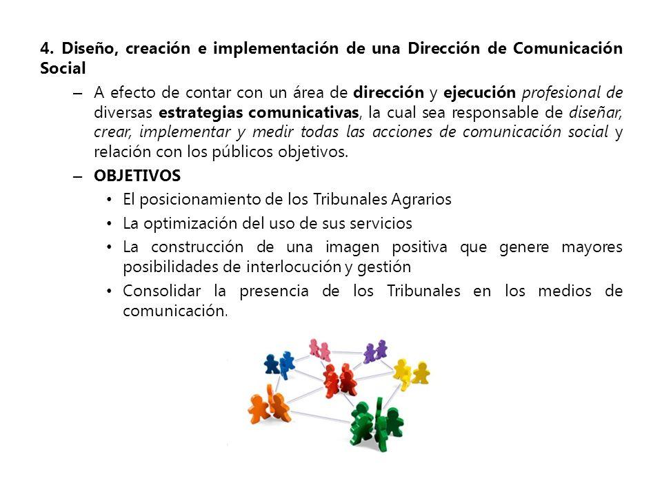 4. Diseño, creación e implementación de una Dirección de Comunicación Social