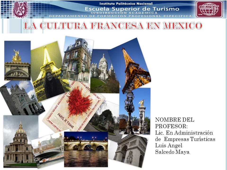 LA CULTURA FRANCESA EN MEXICO