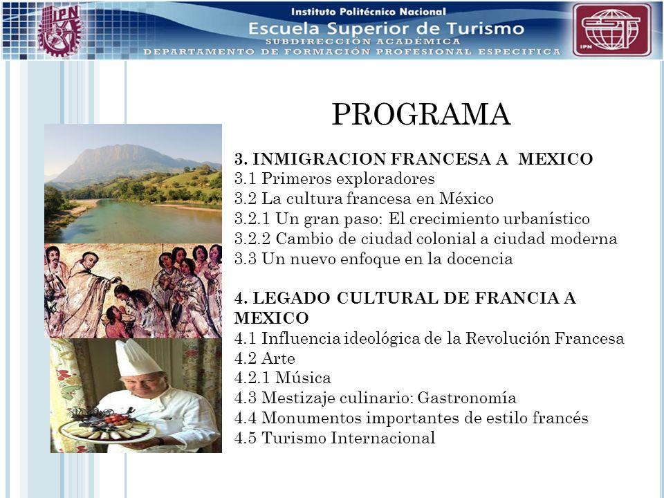 PROGRAMA 3. INMIGRACION FRANCESA A MEXICO 3.1 Primeros exploradores