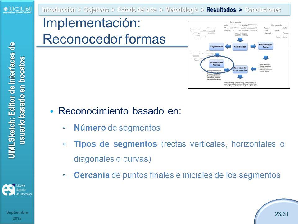 Implementación: Reconocedor formas Reconocimiento basado en: