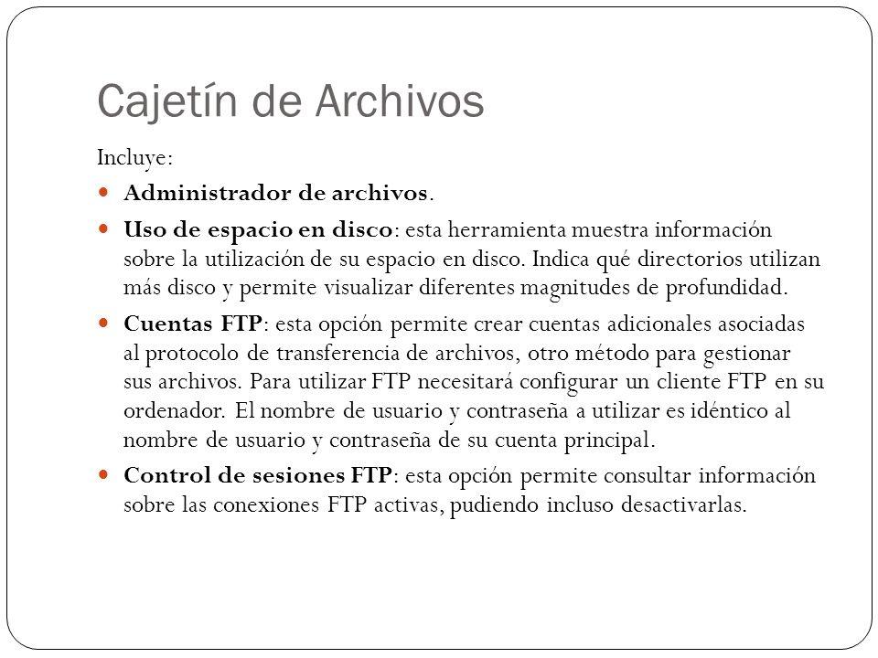 Cajetín de Archivos Incluye: Administrador de archivos.