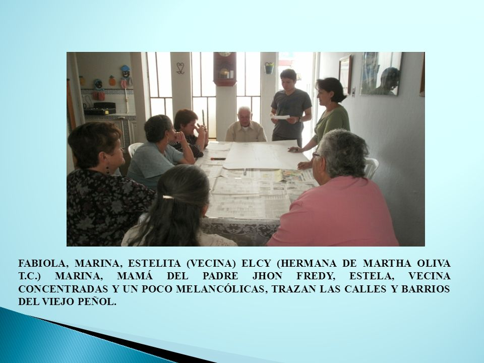 FABIOLA, MARINA, ESTELITA (VECINA) ELCY (HERMANA DE MARTHA OLIVA T. C