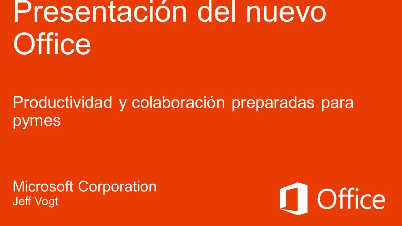 Microsoft Office 27/06/12. Presentación del nuevo Office Productividad y colaboración preparadas para pymes.