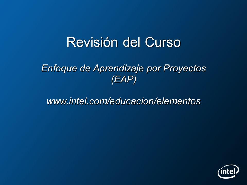 Revisión del Curso Enfoque de Aprendizaje por Proyectos (EAP) www
