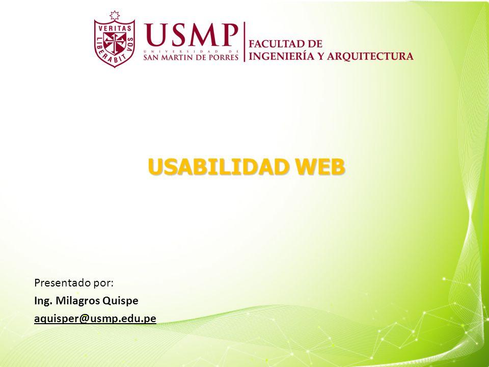 USABILIDAD WEB Presentado por: Ing. Milagros Quispe