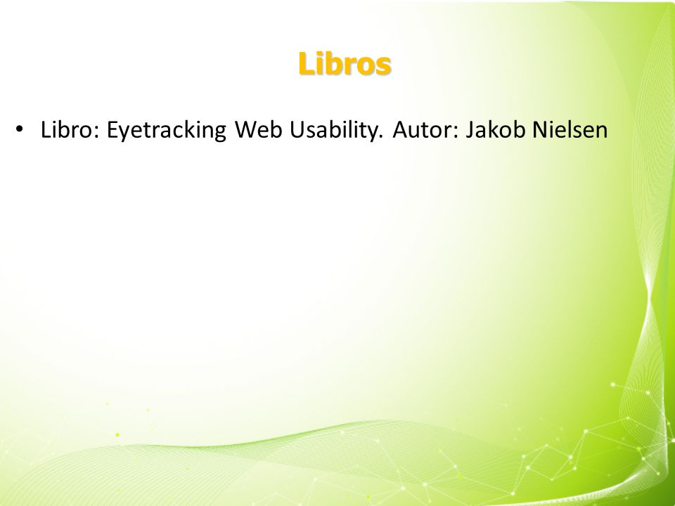 Libros Libro: Eyetracking Web Usability. Autor: Jakob Nielsen