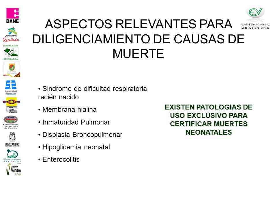 EXISTEN PATOLOGIAS DE USO EXCLUSIVO PARA CERTIFICAR MUERTES NEONATALES