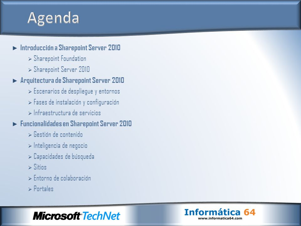 Agenda Introducción a Sharepoint Server 2010 Sharepoint Foundation