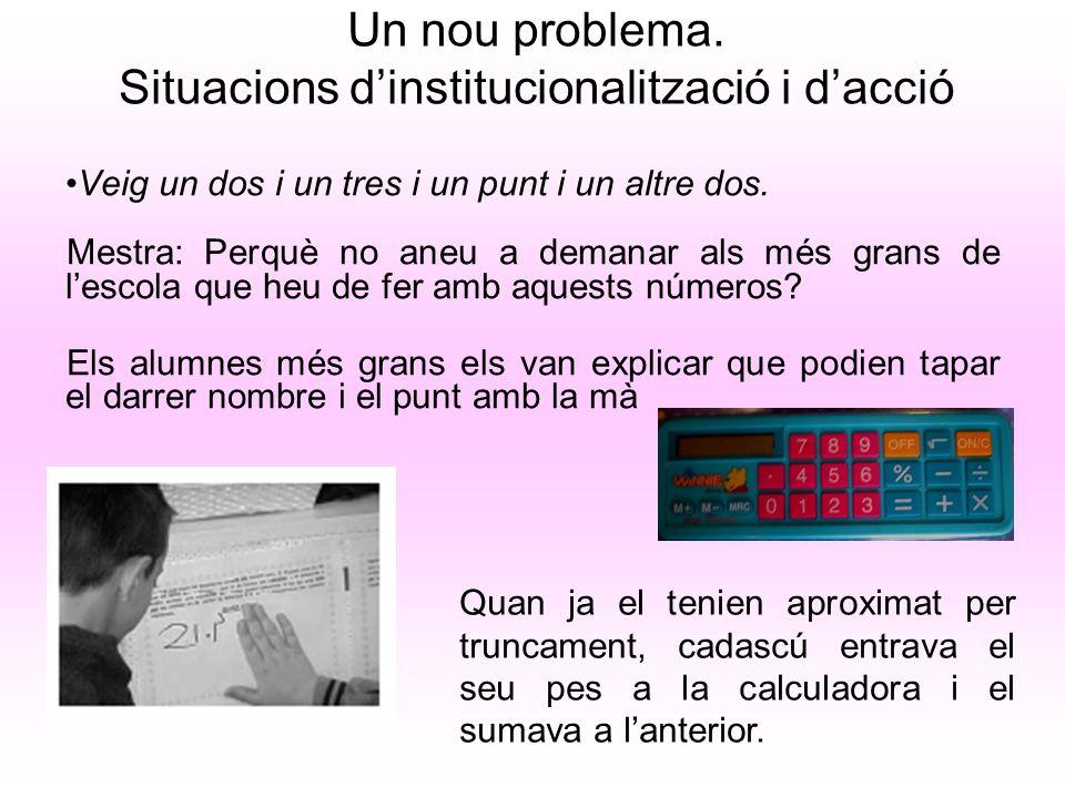 Un nou problema. Situacions d'institucionalització i d'acció