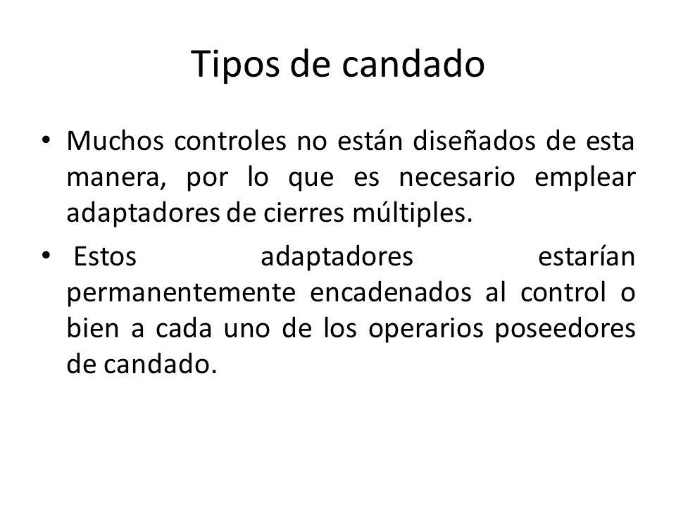 Tipos de candado Muchos controles no están diseñados de esta manera, por lo que es necesario emplear adaptadores de cierres múltiples.