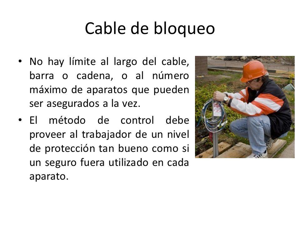 Cable de bloqueo No hay límite al largo del cable, barra o cadena, o al número máximo de aparatos que pueden ser asegurados a la vez.