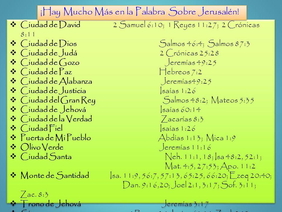 ¡Hay Mucho Más en la Palabra Sobre Jerusalén!