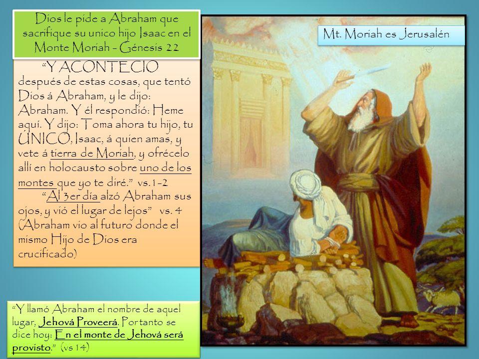 Al 3er día alzó Abraham sus ojos, y vió el lugar de lejos vs. 4