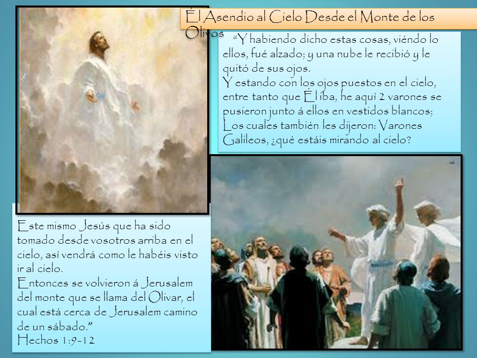 Él Asendio al Cielo Desde el Monte de los Olivos