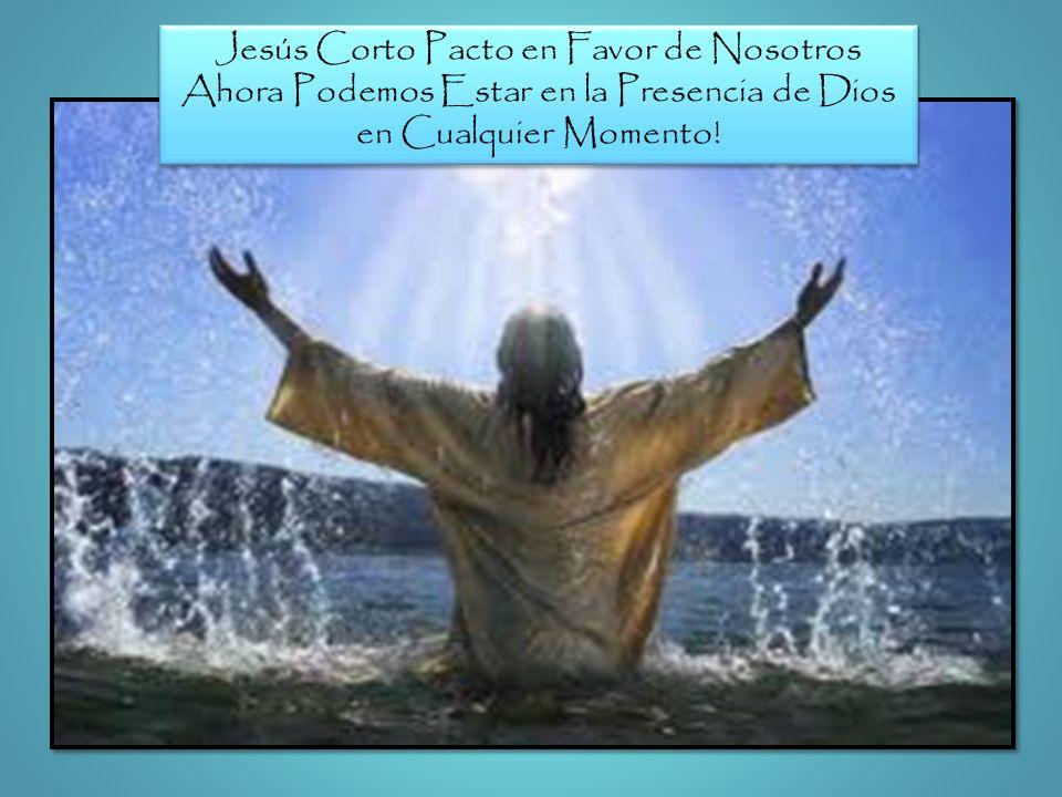 Jesús Corto Pacto en Favor de Nosotros