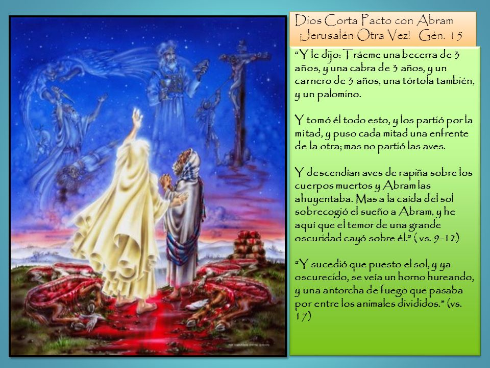 Dios Corta Pacto con Abram ¡Jerusalén Otra Vez! Gén. 15