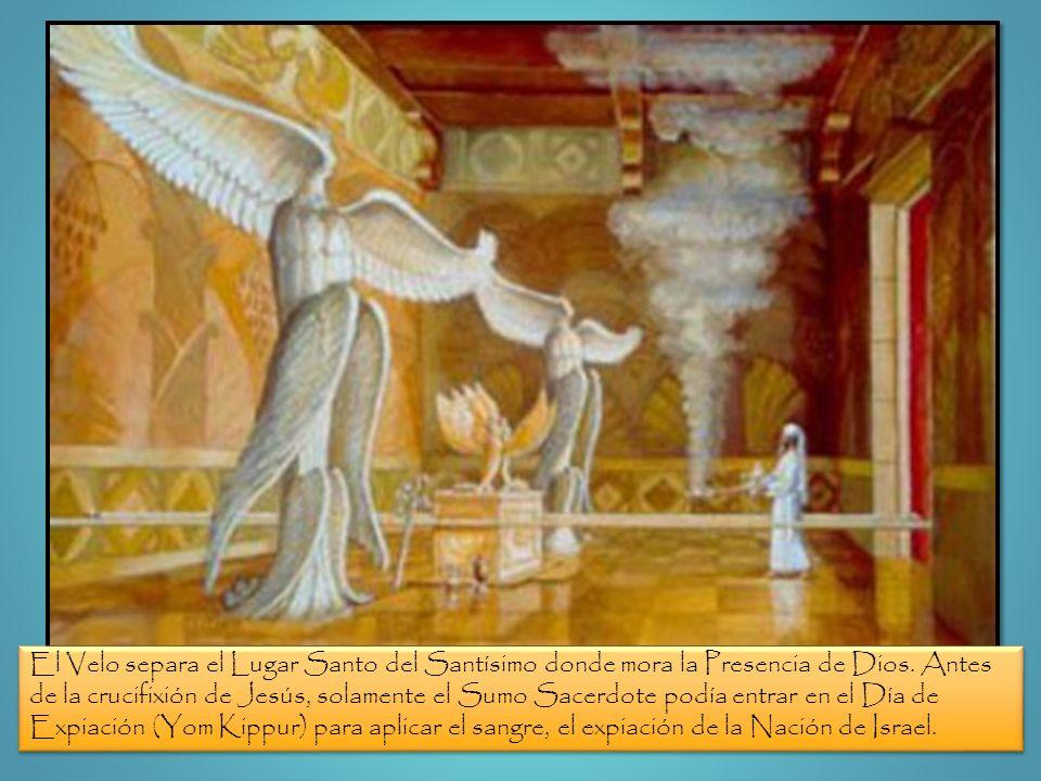 El Velo separa el Lugar Santo del Santísimo donde mora la Presencia de Dios.