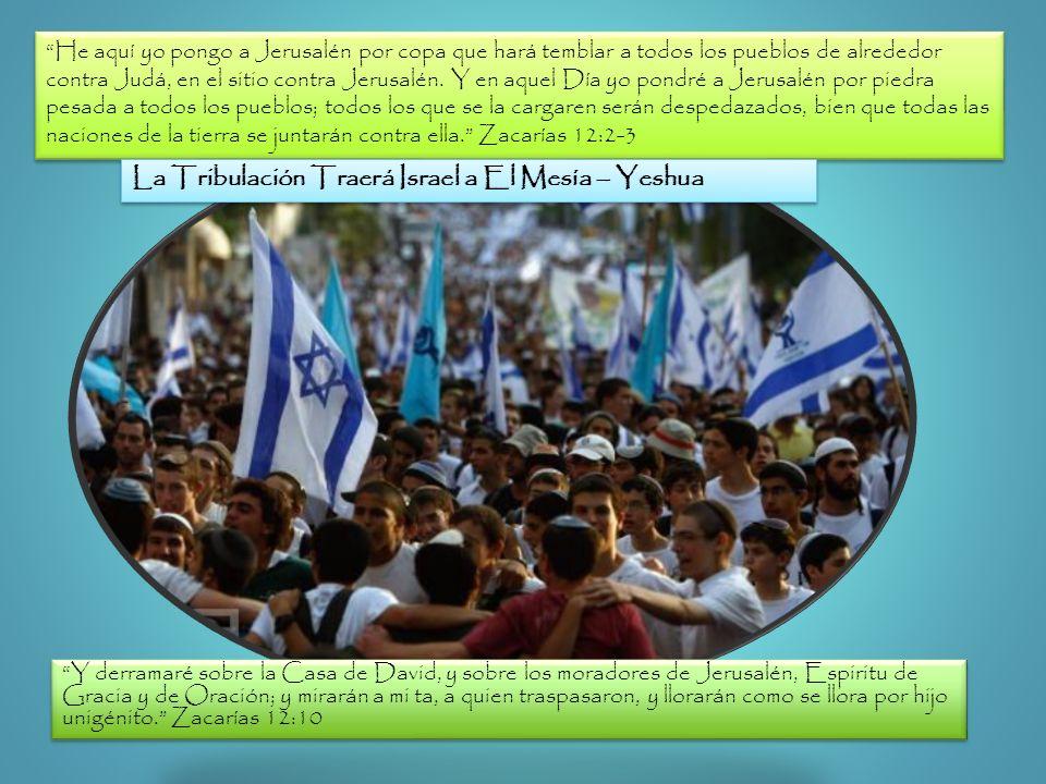 La Tribulación Traerá Israel a El Mesía – Yeshua