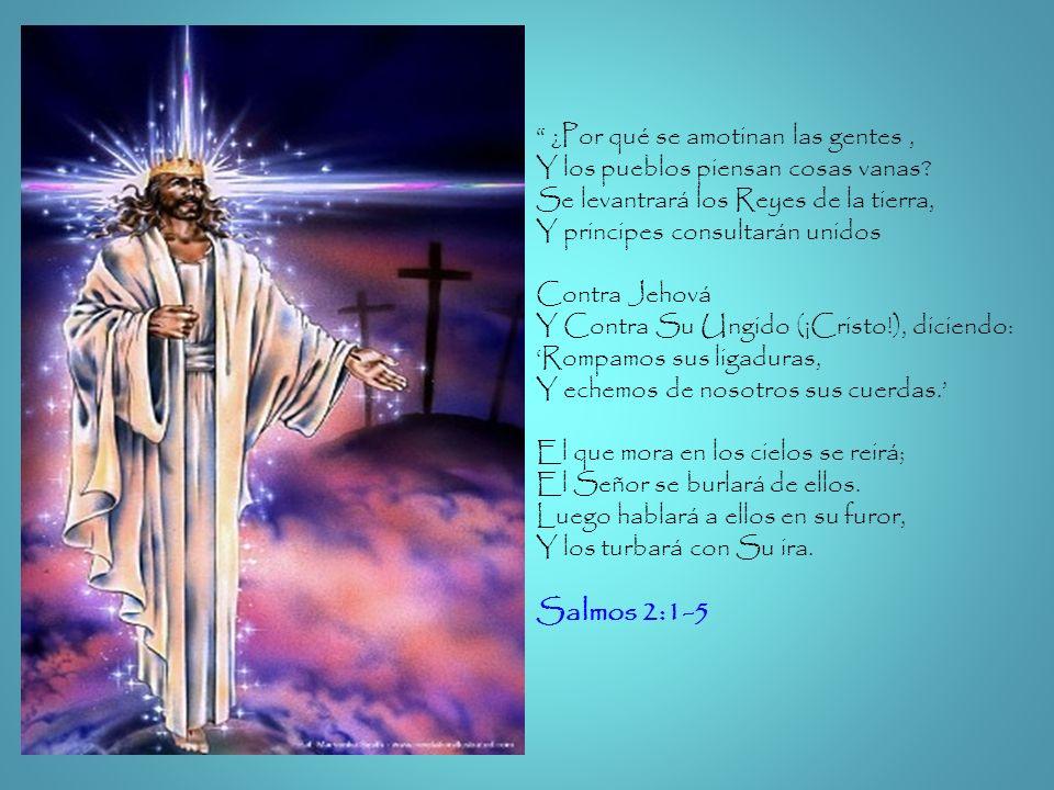 Salmos 2:1-5 ¿Por qué se amotinan las gentes ,