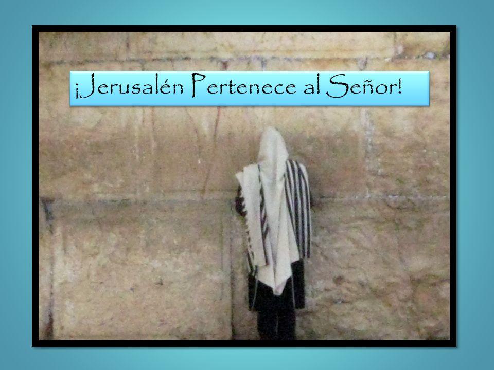 ¡Jerusalén Pertenece al Señor!